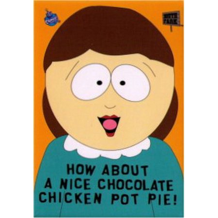 South Park Nice Chocolate Chicken Pot Pie Magnet HM31