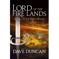 King's Blades: Lord of the Fire Lands (Paperback)