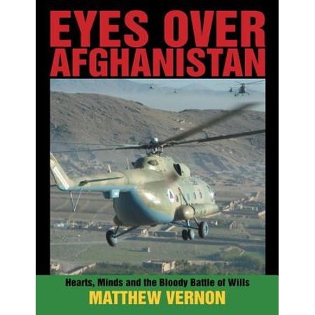 Eyes Over Afghanistan: Hearts, Minds, and the Bloody Battle of Wills - eBook