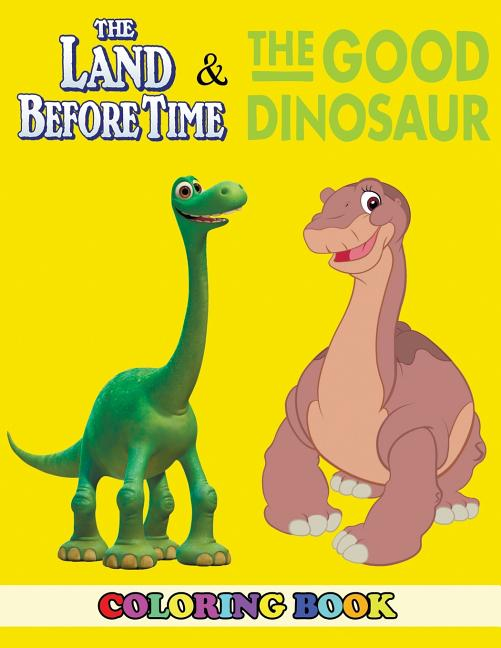 Good Dinosaur And Land Before Time Coloring Book : 2 In 1 Coloring Book For  Kids And