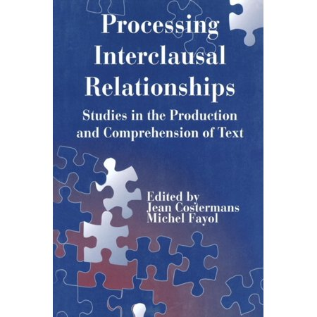 Processing Interclausal Relationships  Studies In The Production And Comprehension Of Text  Paperback