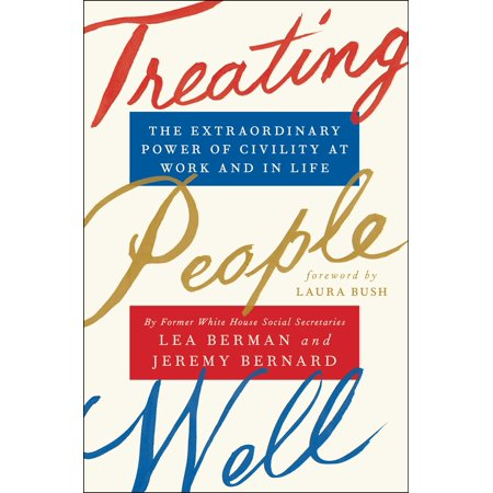 Treating People Well : The Extraordinary Power of Civility at Work and in Life](Laura Bush Halloween)