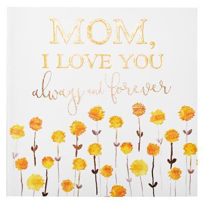Mom I Love You Always & Foreve