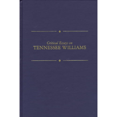 Critical Essays on Tennessee Willaims: Tennessee Williams