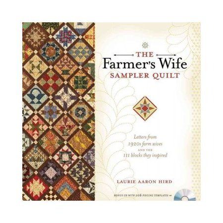 The Farmers Wife Sampler Quilt  Letters From 1920S Farm Wives And The 111 Blocks They Inspired