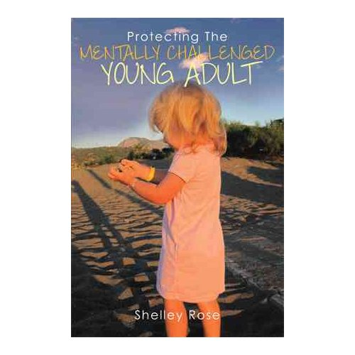 Protecting the Mentally Challenged Young Adult