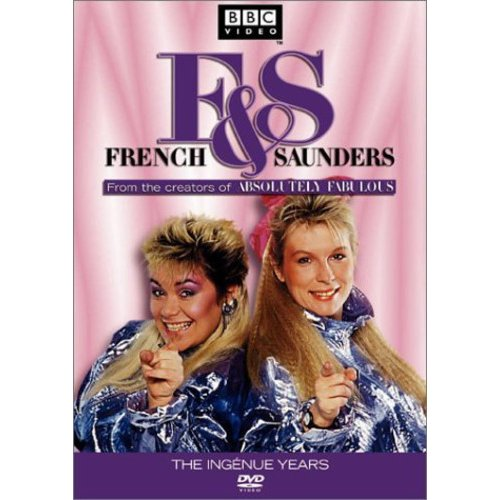 French & Saunders The Ingenue Years by TIME WARNER