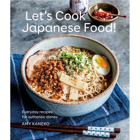 Let's Cook Japanese Food! : Everyday Recipes for Authentic (Let's Dish Recipes)