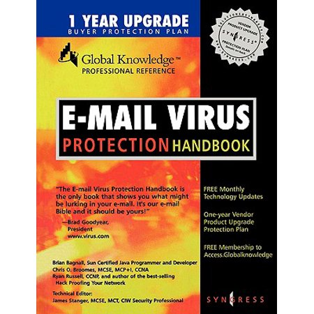 E-mail Virus Protection Handbook : Protect Your E-mail from Trojan Horses, Viruses, and Mobile Code
