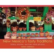 New Mexico's Tasty Traditions: Folksy Stories, Recipes and Photos (Paperback)