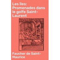 Les les: Promenades dans le golfe Saint-Laurent - eBook