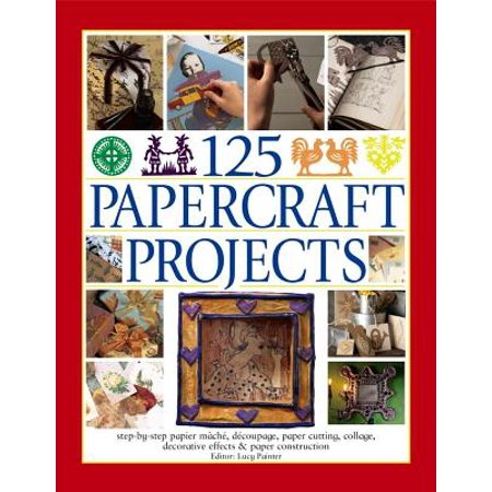 125 Papercraft Projects : Step-By-Step Papier Mache, Decoupage, Paper Cutting, Collage, Decorative Effects & Paper Construction - Halloween Paper Cutting Patterns