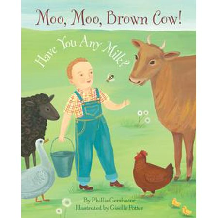 Moo, Moo, Brown Cow! Have You any Milk? - eBook