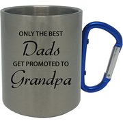 Only the Best Dads Get Promoted to Grandpa Stainless Steel 11 Oz 350ml Coffee Mug with Blue Carabiner Handle Customizable