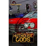 Hothouse Gods - eBook