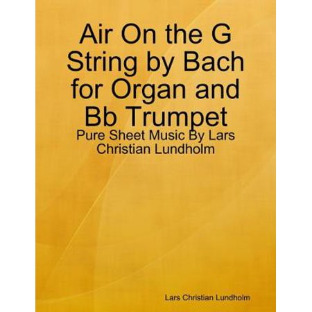 Air On the G String by Bach for Organ and Bb Trumpet - Pure Sheet Music By Lars Christian Lundholm - eBook - Halloween Bach Organ