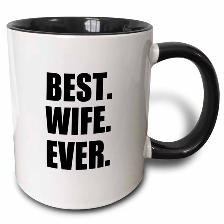 3dRose Best Wife Ever - black text anniversary valentines day gift for her - Two Tone Black Mug,