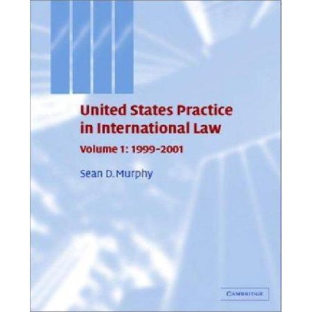 United States Practice In International Law  1999 2001