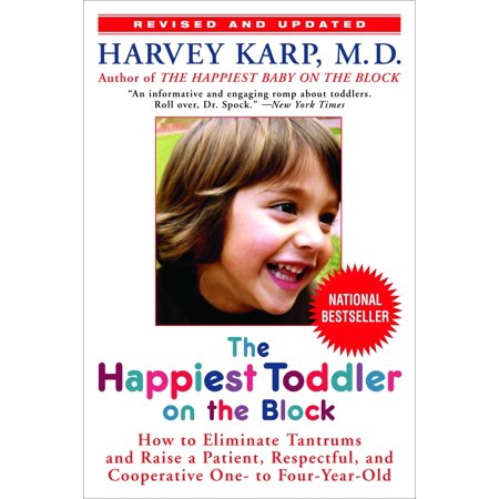 The Happiest Toddler on the Block : How to Eliminate Tantrums and Raise a Patient, Respectful, and Cooperative One- to Four-Year-Old: Revised Edition ()