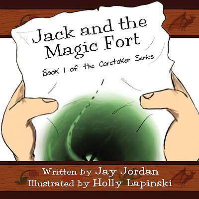 Jack and the Magic Fort : Book 1 of the Caretaker Series