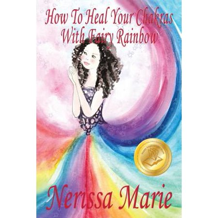 How to Heal Your Chakras with Fairy Rainbow (Children's Book about a Fairy, Chakra Healing and Meditation, Picture Books, Kindergarten Books, Toddler Books, Kids Book, 3-8, Kids Story, Books for Kids) - Funny Halloween Stories For Kindergarten