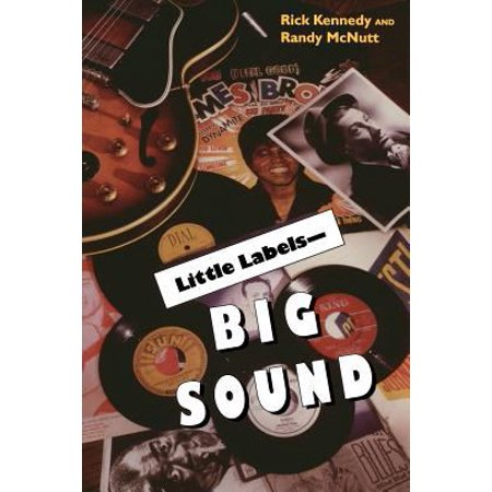 Little Labels   Big Sound  Small Record Companies And The Rise Of American Music