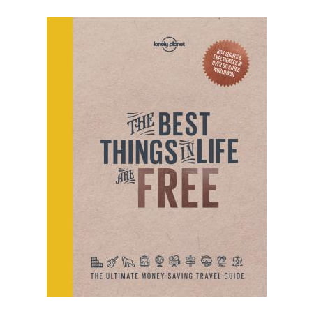 Lonely planet: the best things in life are free - hardcover: