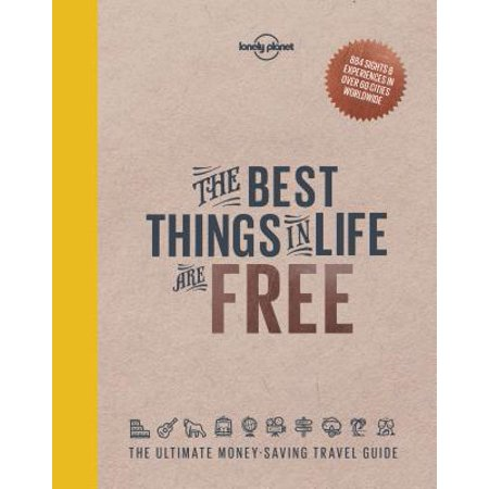 - Lonely planet: the best things in life are free - hardcover: 9781760340629