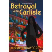 Betrayal At the Carlisle - eBook