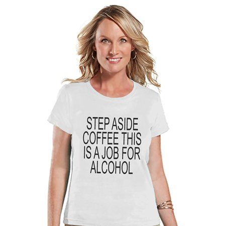 Custom Party Shop Womens Step Aside Coffee This Is A Job For Alcohol Funny T-shirt - Small