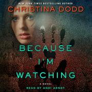 Because I'm Watching - Audiobook