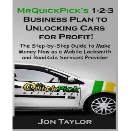 Mrquickpicks 1 2 3 Business Plan To Unlocking Cars For Profit   The Step By Step Guide To Make Money Now As A Mobile Locksmith And Roadside Services