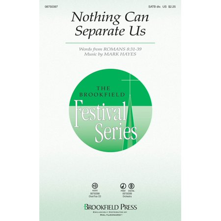 Brookfield Nothing Can Separate Us SATB Divisi composed by Mark Hayes - Toys R Us Brookfield