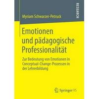 Emotionen Und Padagogische Professionalitat: Zur Bedeutung Von Emotionen in Conceptual-Change-Prozessen in Der Lehrerbildung