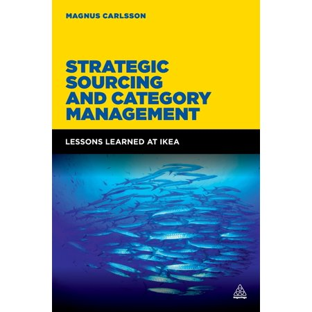 Strategic Sourcing and Category Management : Lessons Learned at Ikea Widely admired for its purchasing strategies, Ikea revolutionized the thinking and execution of procurement departments across the world. By means of case studies, interviews, practical examples, and comparisons with other leading companies, Strategic Sourcing and Category Management examines the guiding principles behind category-based sourcing, the practicalities of implementing it, and how businesses can realize its benefits.The book answers four critical questions: --When is category management a profitable method and why?--How do category teams create real results?--How can category management be organized and implemented effectively?--What makes the difference between success and failure?Connecting theory and practice, this book is an invaluable resource for procurement and purchasing professionals in any industry.