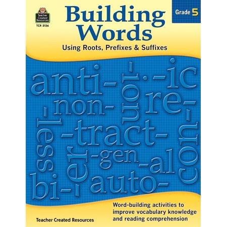 Building Words: Using Roots, Prefixes and Suffixes Gr (Medical Terms Prefixes Suffixes And Root Words)