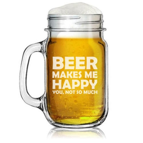 16oz Mason Jar Glass Mug w/ Handle Funny Beer Makes Me Happy You Not So Much