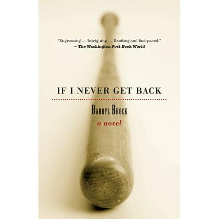 If I Never Get Back : A Novel
