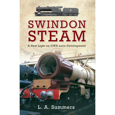- Swindon Steam : A New Light on GWR Loco Development