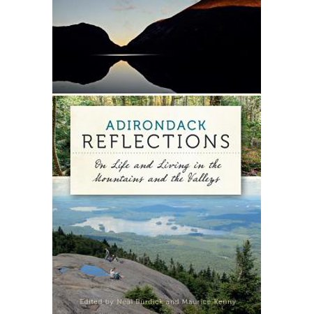 Adirondack Reflections : On Life and Living in the Mountains and the Valleys ()