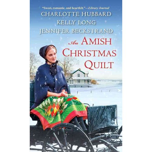 An Amish Christmas Quilt: A Willow Ridge Christmas Pageant / a Christmas on Ice Mountain / a Perfect Amish Christmas