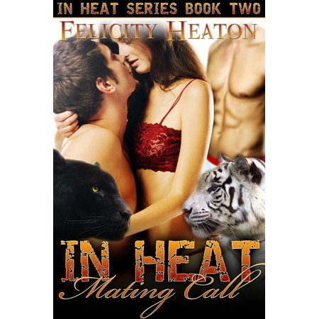 In Heat: Mating Call (In Heat Shapeshifter Romance Series #2) -