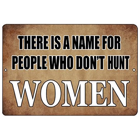 Rogue River Tactical Funny Hunting Metal Tin Sign Wall Decor Man Cave Bar Cabin Hunt Women