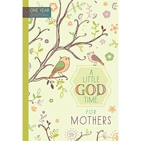 A Little God Time for Mothers: One Year Devotional - image 1 of 1