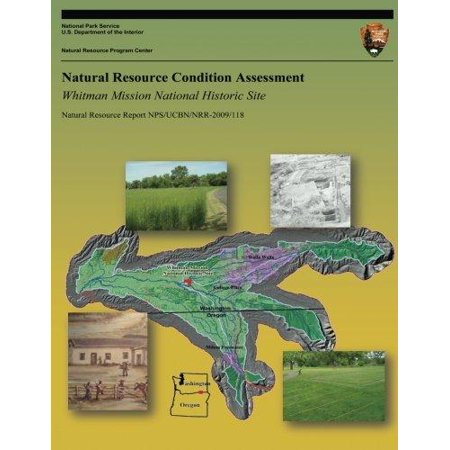 Natural Resource Condition Assessment  Whitman Mission National Historic Site