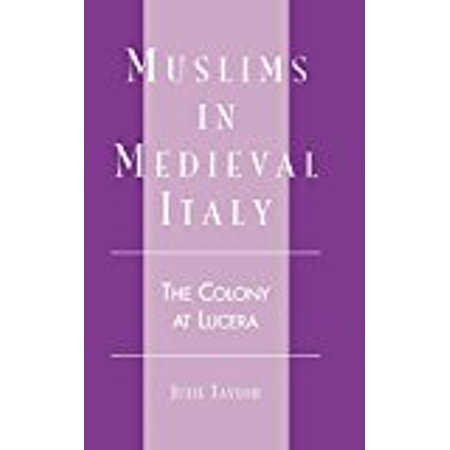Muslims In Medieval Italy  The Colony At Lucera