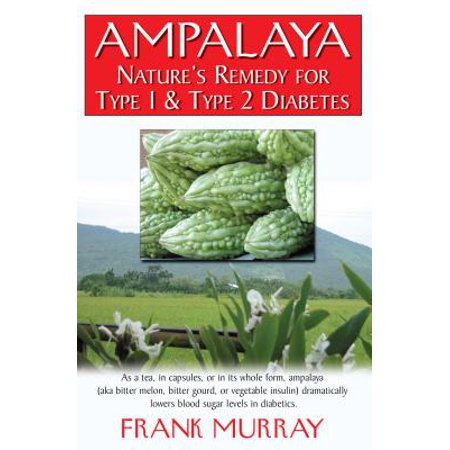 Ampalaya : Nature's Remedy for Type 1 & Type 2