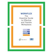 Workflex : The Essential Guide to Effective and Flexible Workplaces