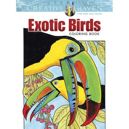 Creative Haven Coloring Books: Creative Haven Exotic Birds Coloring Book (The Center For Bird And Exotic Animal Medicine)