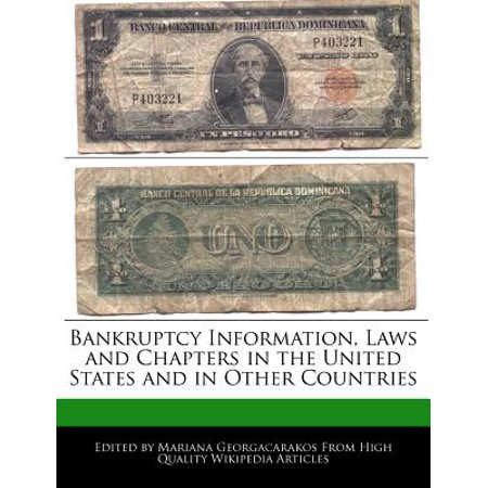 Bankruptcy Information, Laws and Chapters in the United States and in Other (Chapter 11 Of The United States Bankruptcy Code)